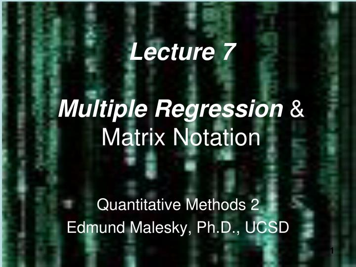 Lecture 7 multiple regression matrix notation