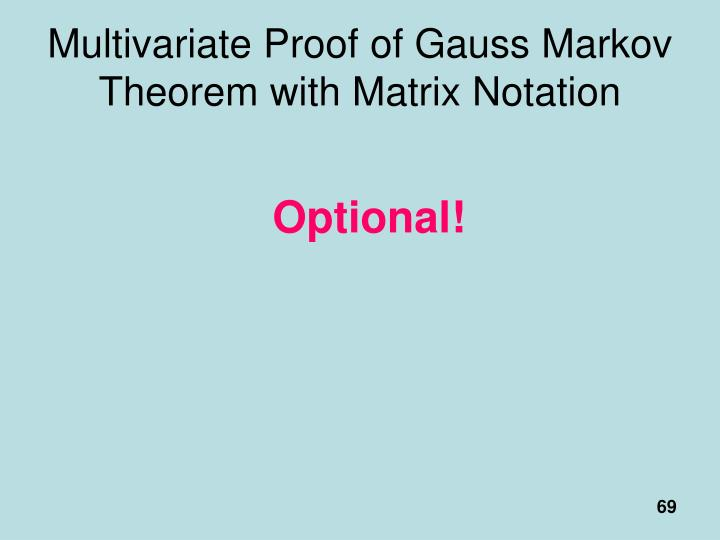 Multivariate Proof of Gauss Markov Theorem with Matrix Notation