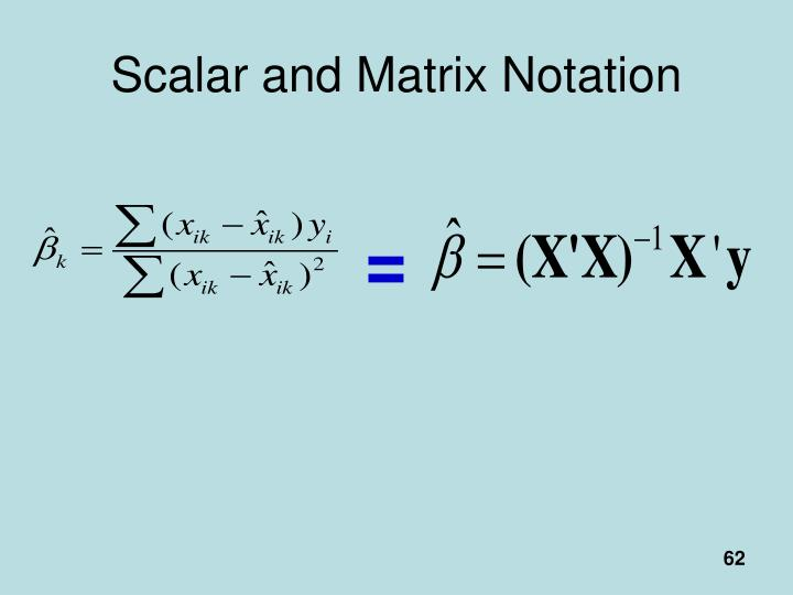 Scalar and Matrix Notation