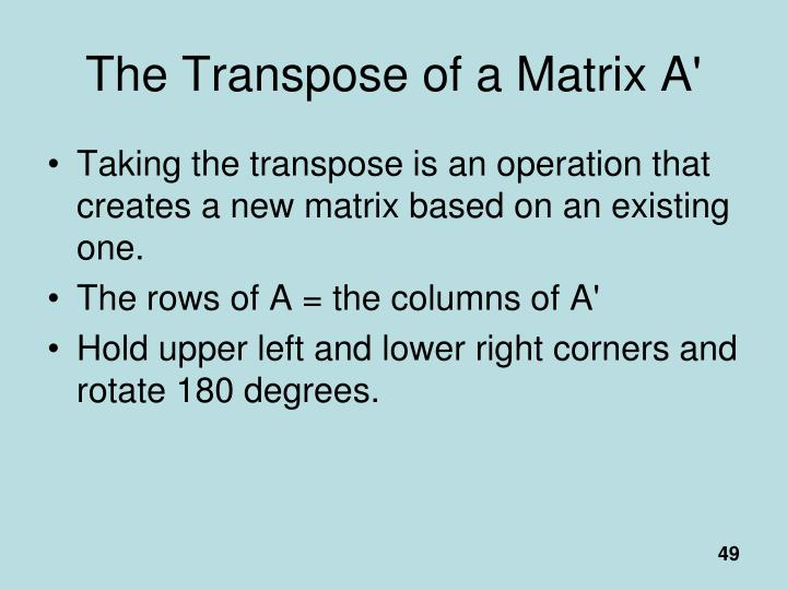 The Transpose of a Matrix A'