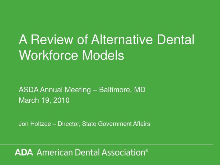 A Review of Alternative Dental Workforce Models