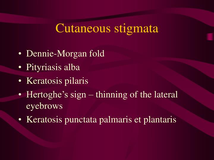 Cutaneous stigmata