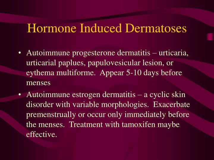 Hormone Induced Dermatoses