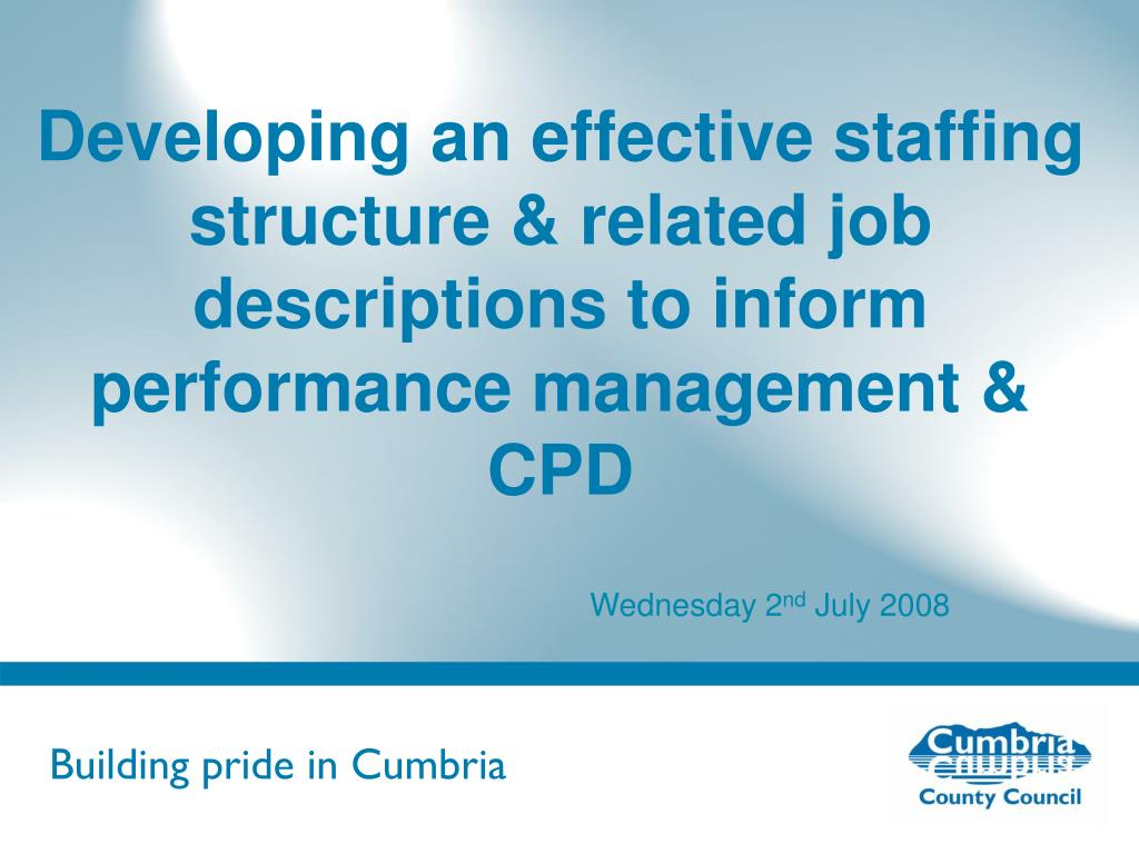 Developing an effective staffing structure & related job descriptions to inform performance management & CPD