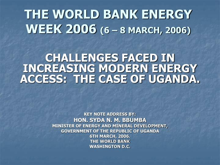 The world bank energy week 2006 6 8 march 2006