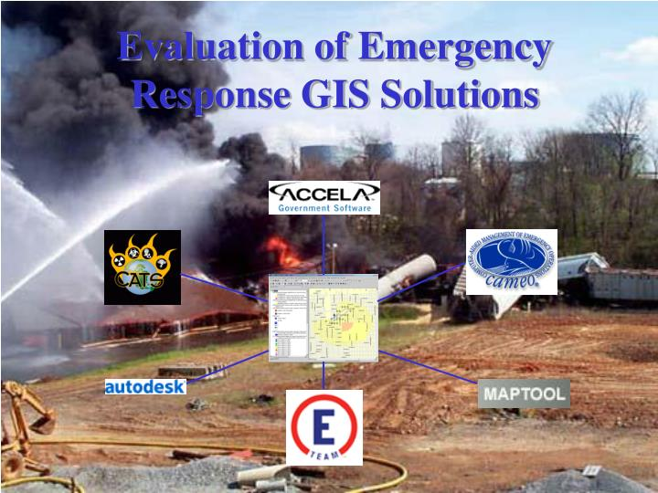 Evaluation of Emergency Response GIS Solutions