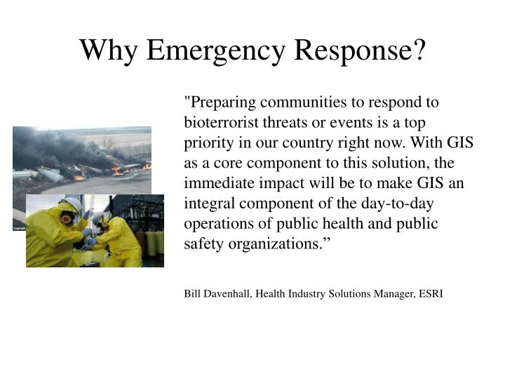 Why Emergency Response?