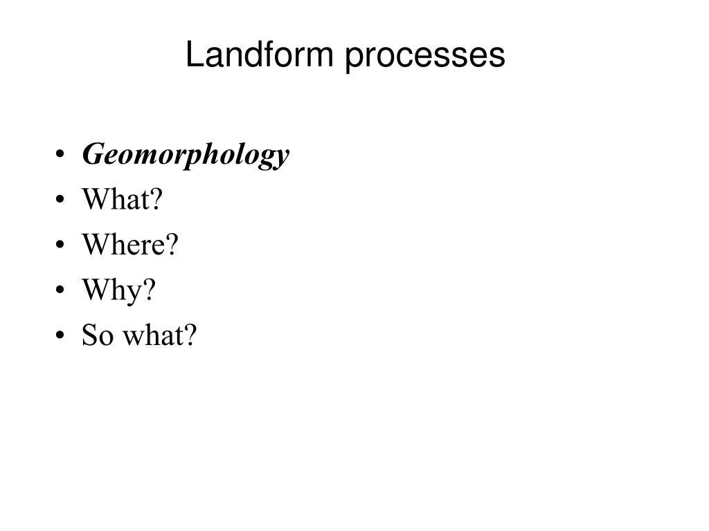 Landform processes