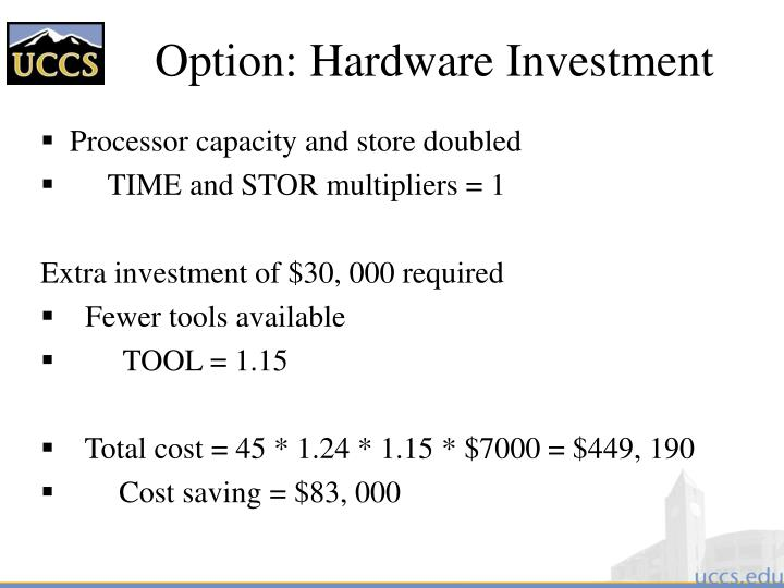 Option: Hardware Investment