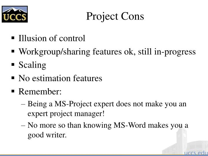 Project Cons