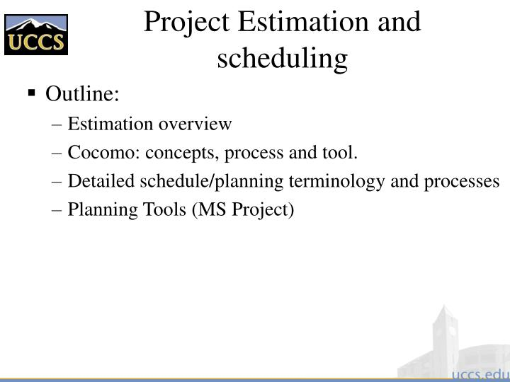 Project estimation and scheduling