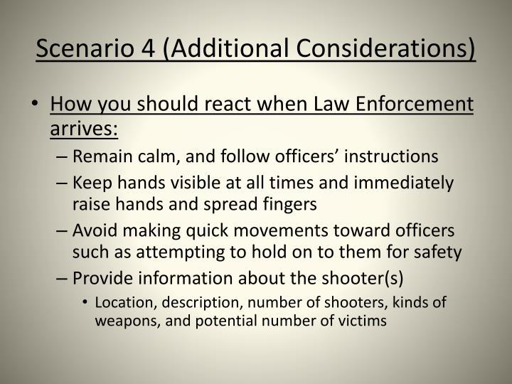 Scenario 4 (Additional Considerations)
