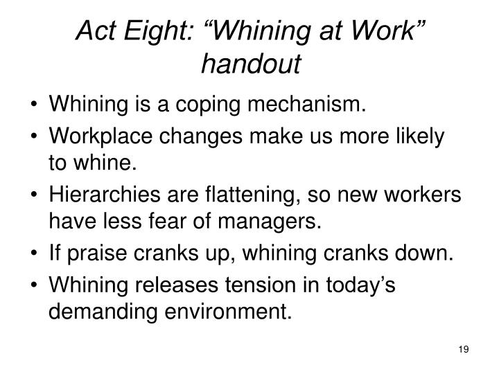 """Act Eight: """"Whining at Work"""" handout"""
