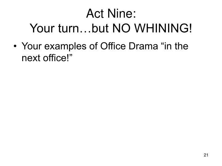 Act Nine: