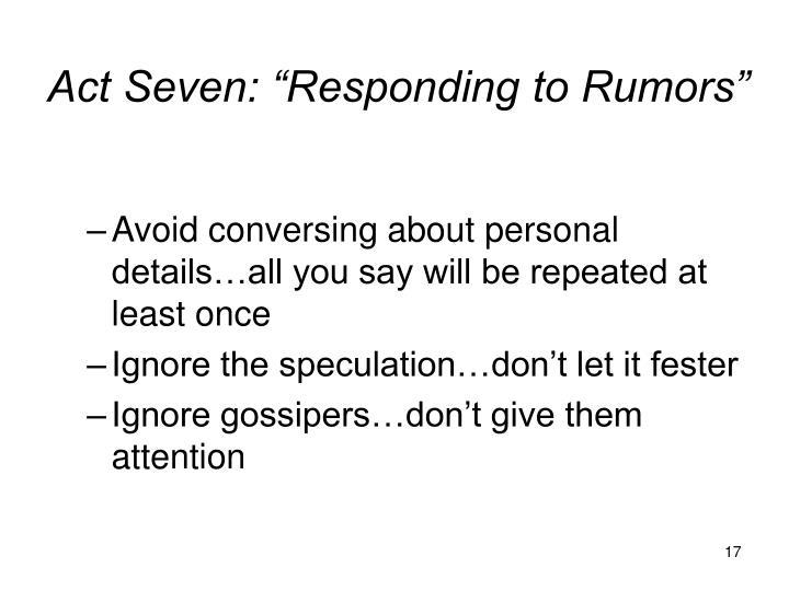 "Act Seven: ""Responding to Rumors"""