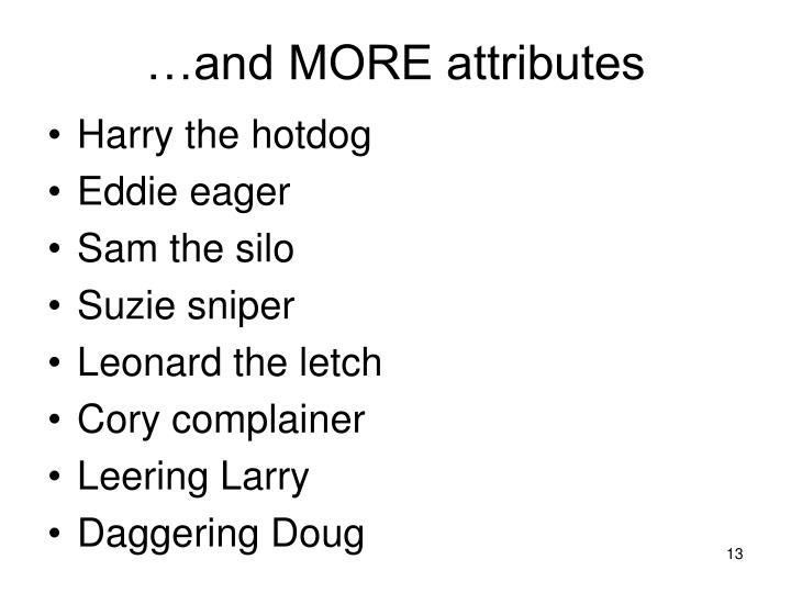 …and MORE attributes