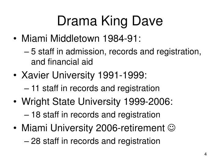 Drama King Dave