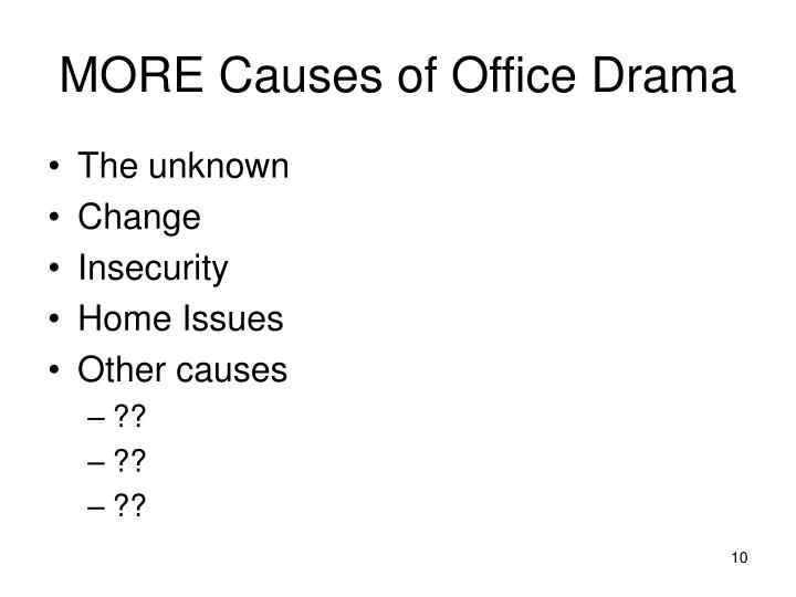 MORE Causes of Office Drama