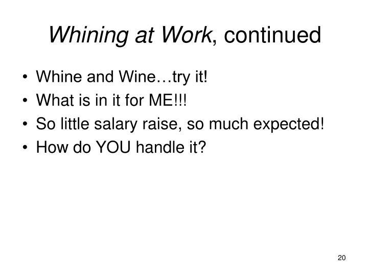 Whining at Work