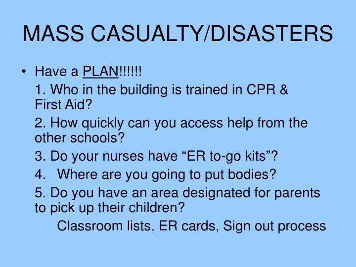 MASS CASUALTY/DISASTERS