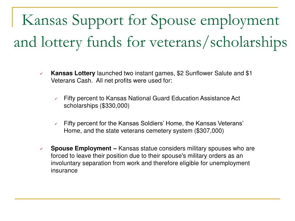 Kansas Support for Spouse employment and lottery funds for veterans/scholarships