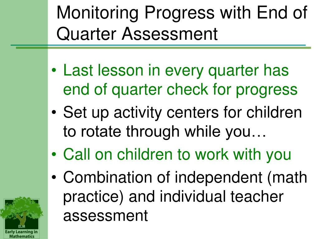 Monitoring Progress with End of Quarter Assessment