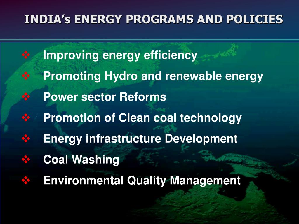 INDIA's ENERGY PROGRAMS AND POLICIES