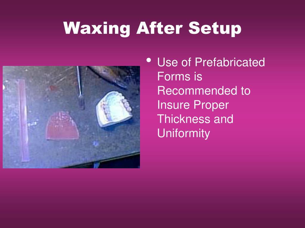 Waxing After Setup