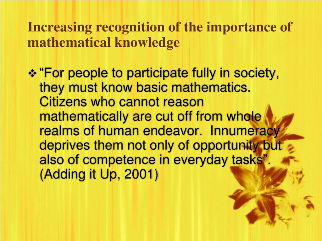 Increasing recognition of the importance of mathematical knowledge