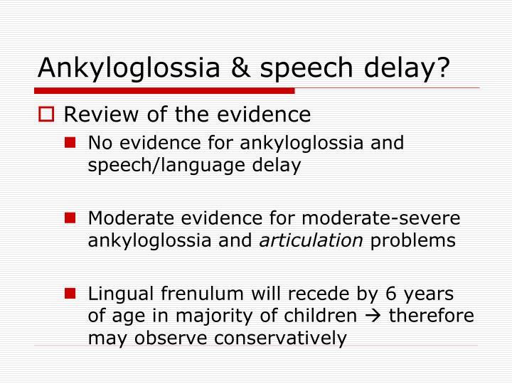 Ankyloglossia & speech delay?