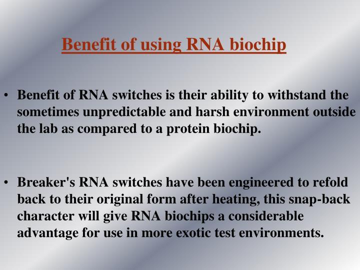 Benefit of using RNA biochip