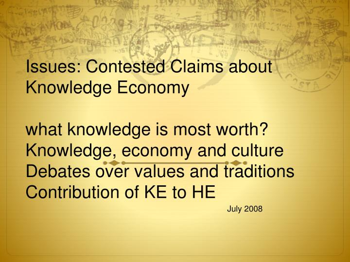 Issues: Contested Claims about Knowledge Economy