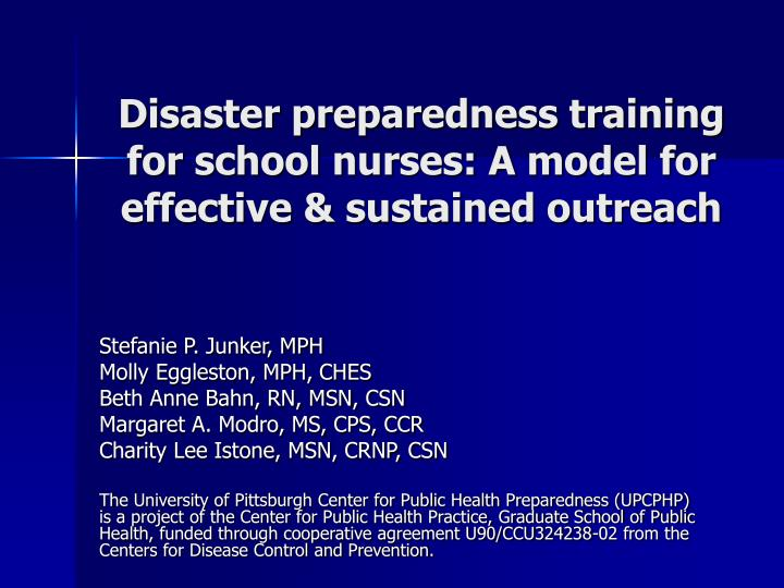 Disaster preparedness training for school nurses a model for effective sustained outreach