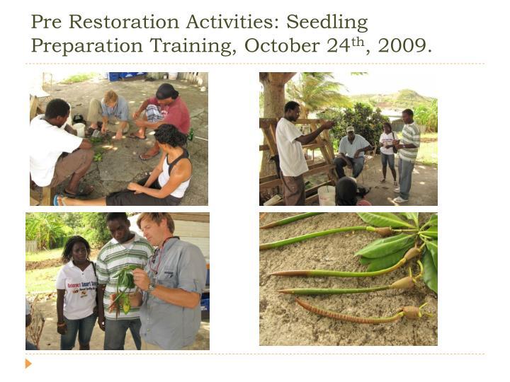 Pre Restoration Activities: Seedling Preparation Training, October 24