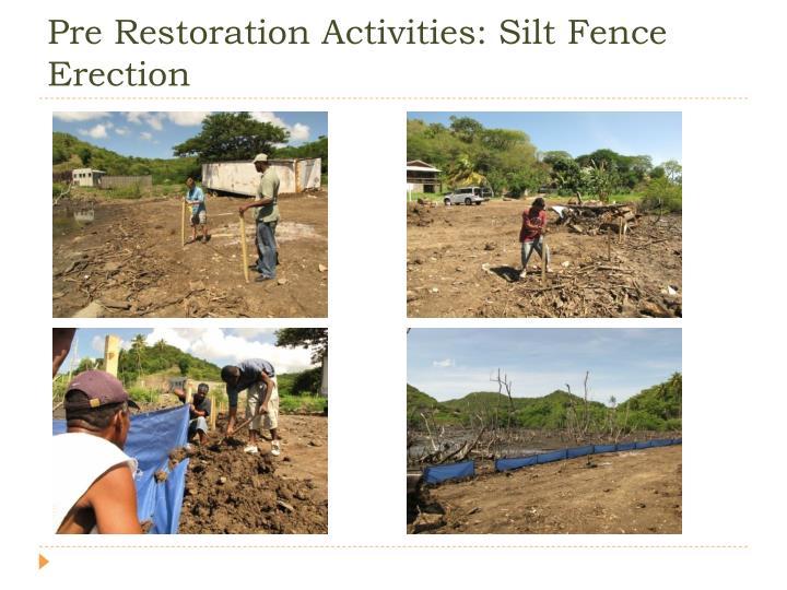 Pre Restoration Activities: Silt Fence Erection