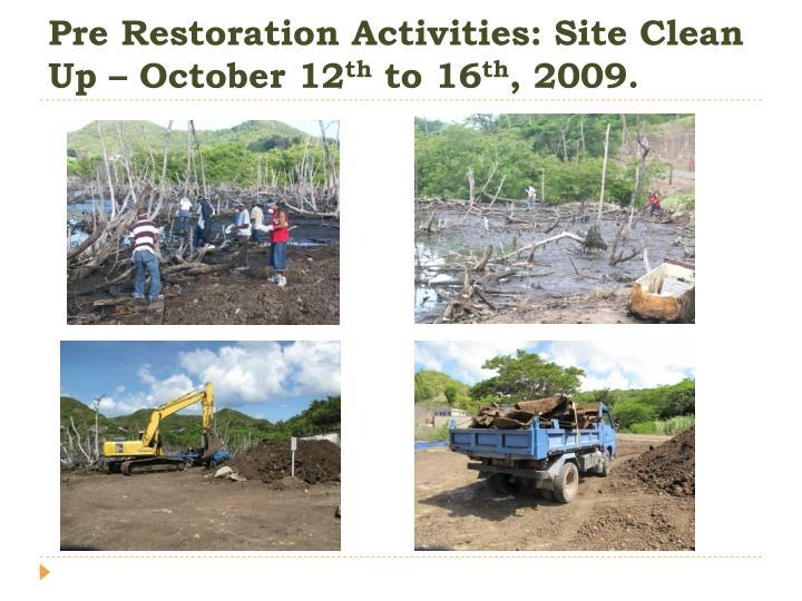 Pre Restoration Activities: Site Clean Up – October 12