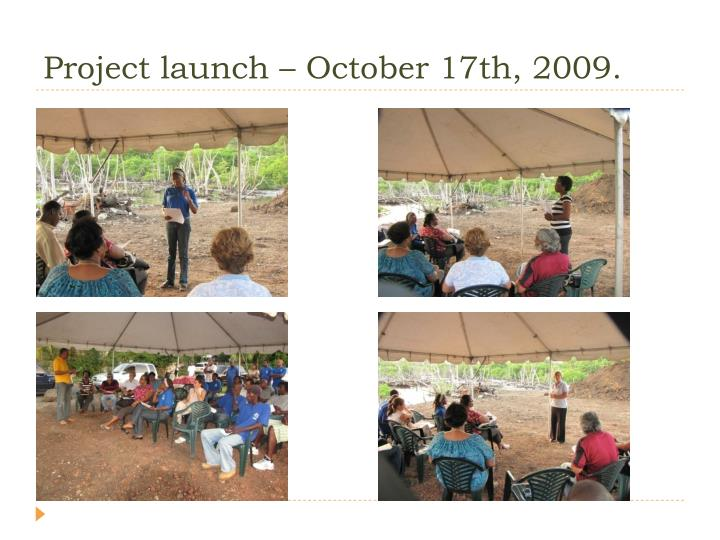 Project launch – October 17th, 2009.