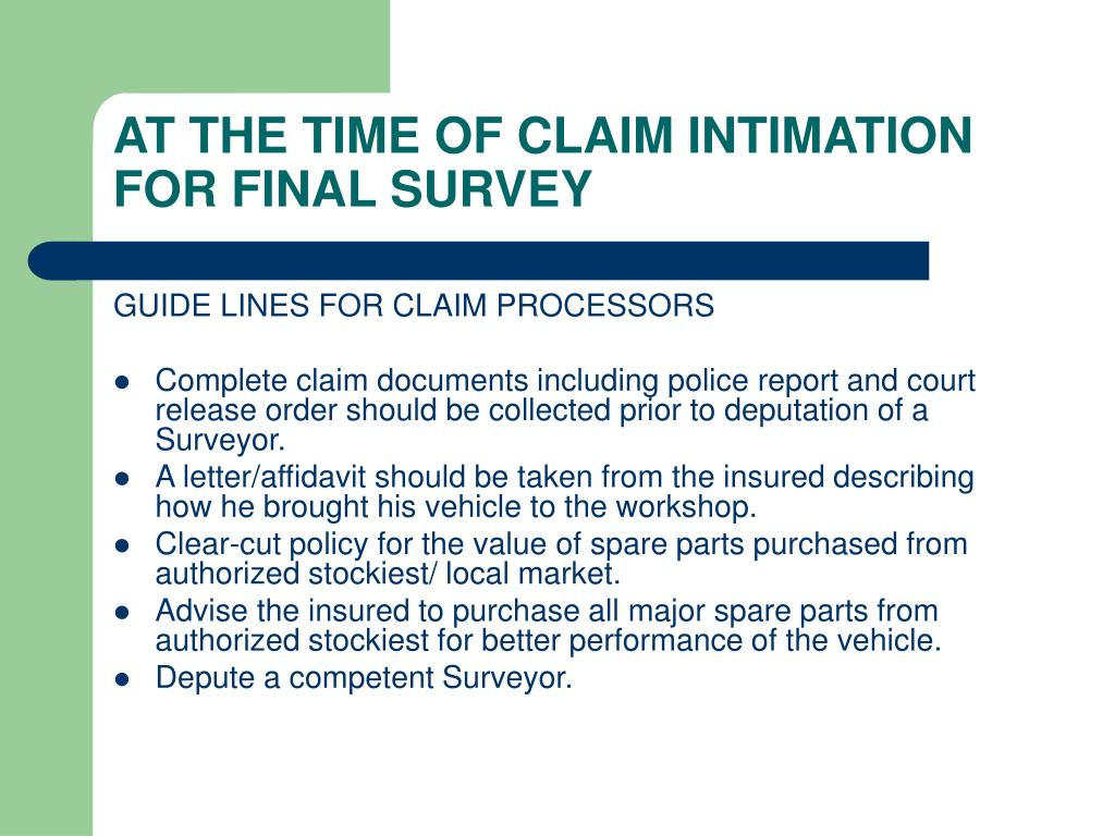 AT THE TIME OF CLAIM INTIMATION FOR FINAL SURVEY