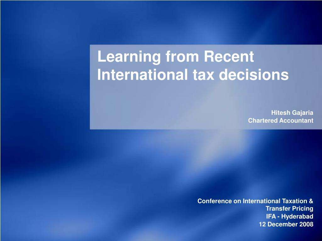Learning from Recent International tax decisions