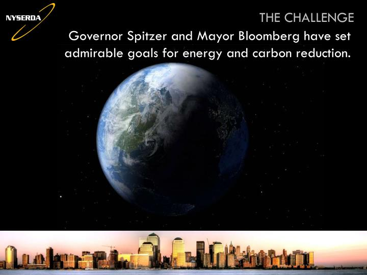 Governor spitzer and mayor bloomberg have set admirable goals for energy and carbon reduction