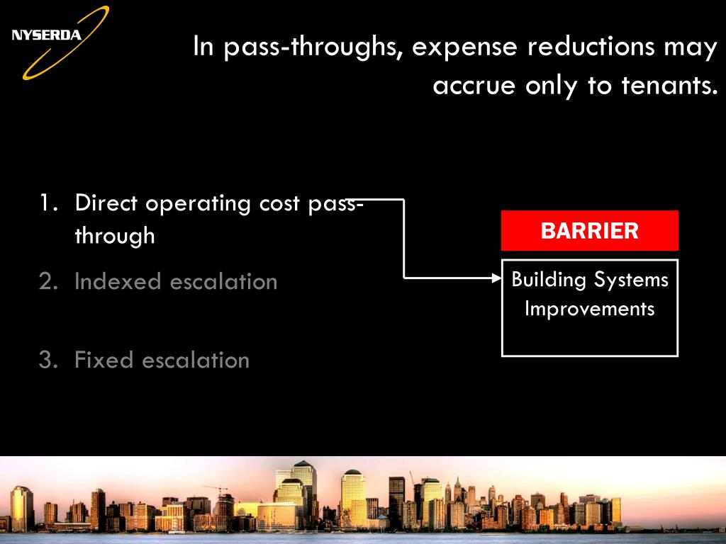 In pass-throughs, expense reductions may accrue only to tenants.