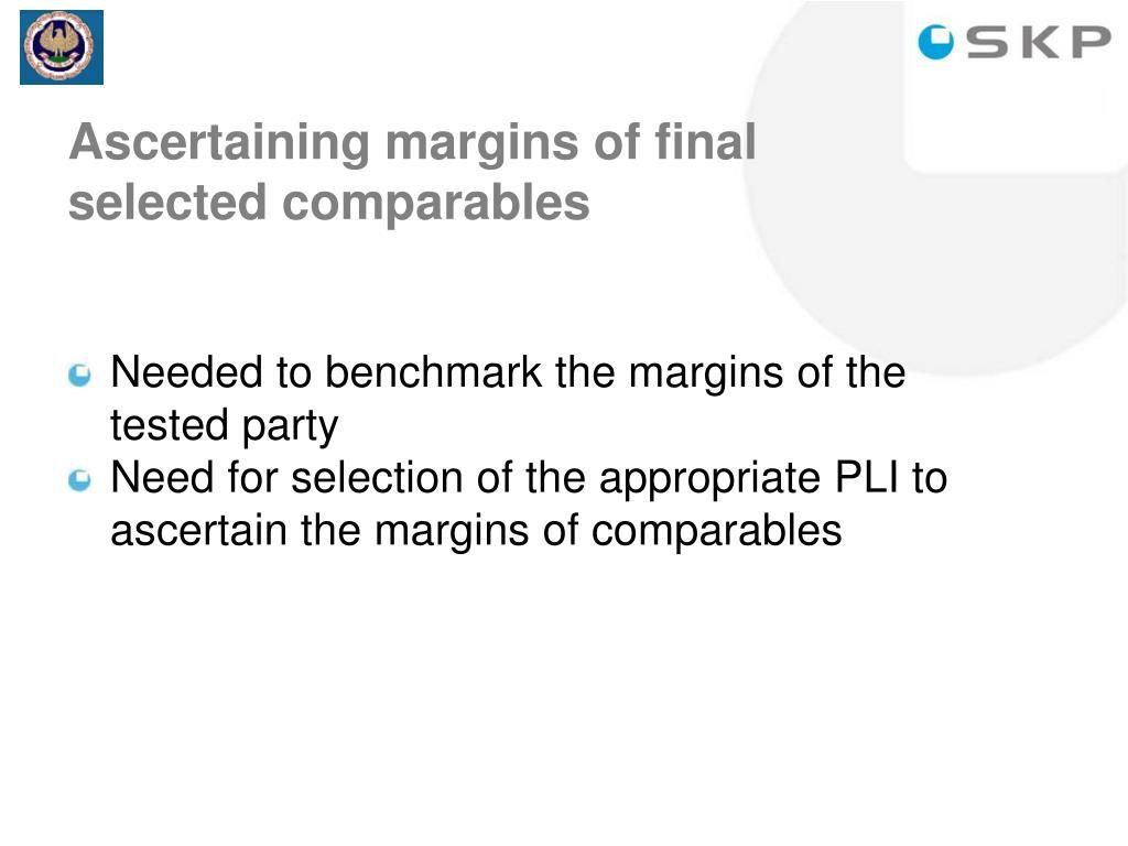 Ascertaining margins of final