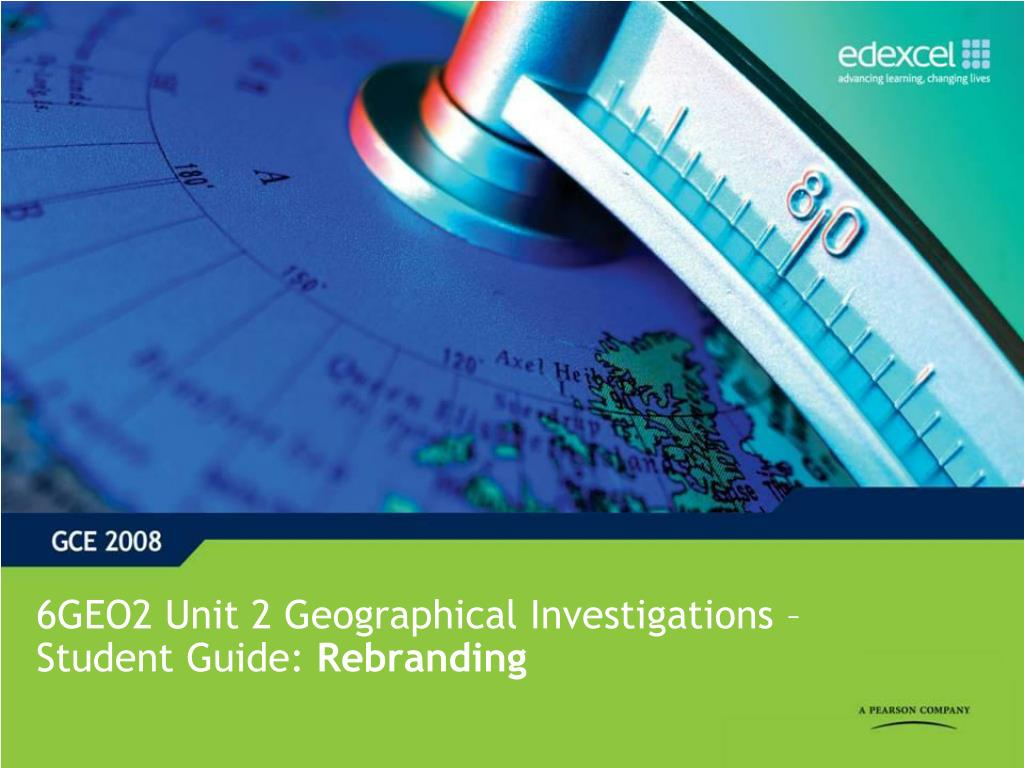 6GEO2 Unit 2 Geographical Investigations – Student Guide:
