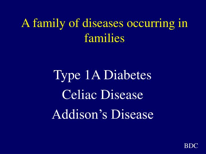 A family of diseases occurring in families