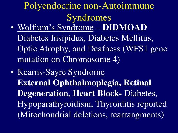 Polyendocrine non-Autoimmune Syndromes