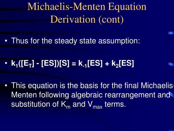 Michaelis-Menten Equation Derivation (cont)