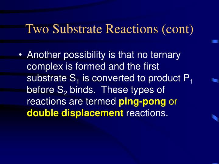 Two Substrate Reactions (cont)