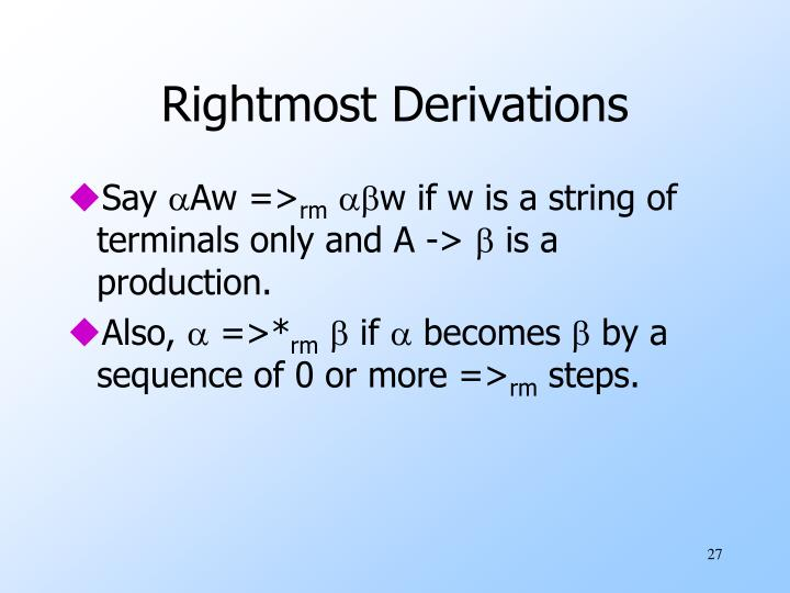 Rightmost Derivations