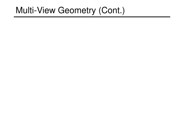 Multi-View Geometry (Cont.)