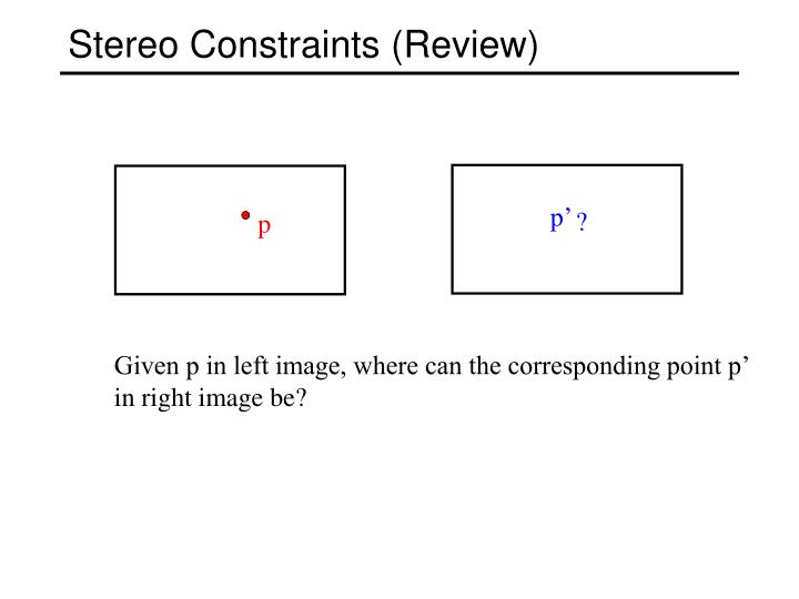 Stereo Constraints (Review)